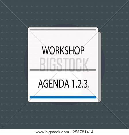 Text sign showing Workshop Agenda 1.2.3.. Conceptual photo help to ensure that Event Stays on Schedule poster