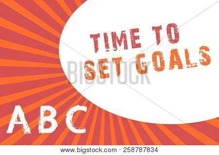 Text sign showing Time To Set Goals. Conceptual photo Desired Objective Wanted to accomplish in the future poster