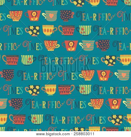 Seamless Tea Cups Vector Pattern Background Teal. Tea-riffic Times Lettering. Tea Time. Hand Drawn M
