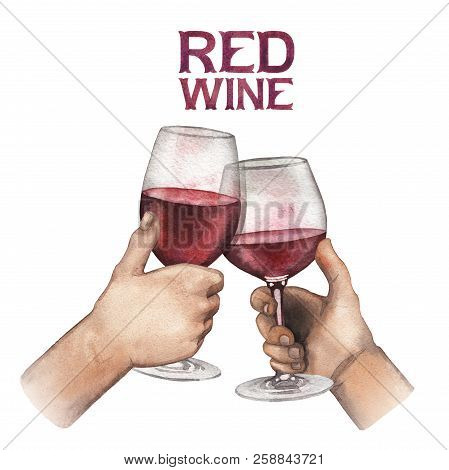 Two Watercolor Hands Holding Glasses Of Red Wine