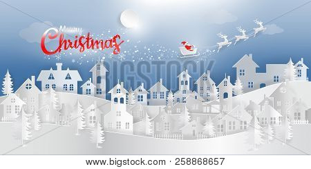 Merry Christmas And Happy New Year Paper Art, Paper Craft Of Christmas Night With Santa Clause And R