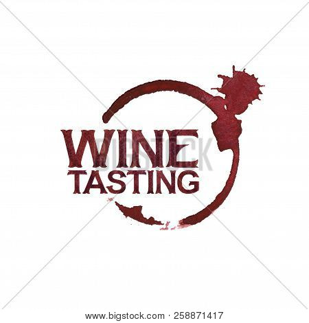 Wine Tasting. Watercolor Words Over The Wine Glass Stain