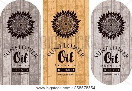 Set Of Three Vector Labels For Refined Sunflower Oil With Sunflowers And Inscriptions On Wooden Back