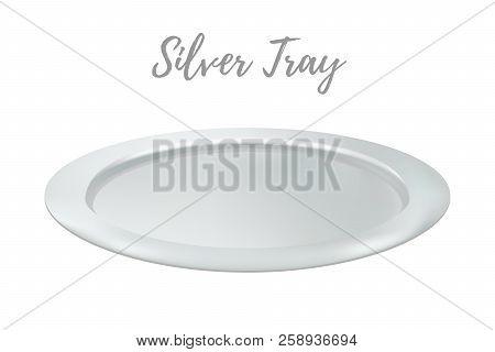 Vector 3d Realistic Silver Tray - Restaurant Metallic Salver. Shining Chrome Of Tray, Metallic Grey