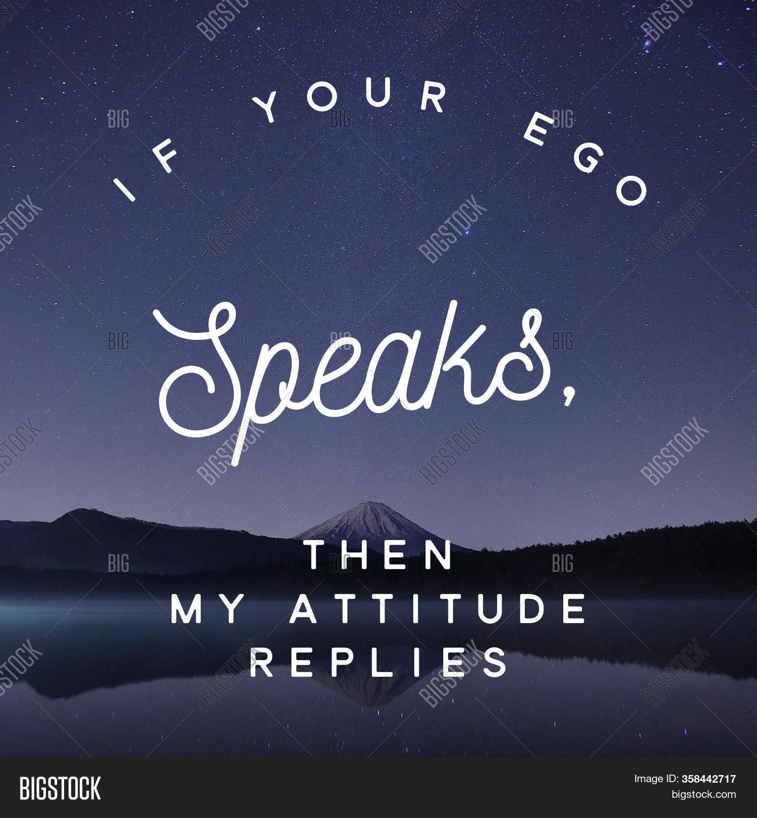 Your Ego Speaks My Image Photo Free Trial Bigstock