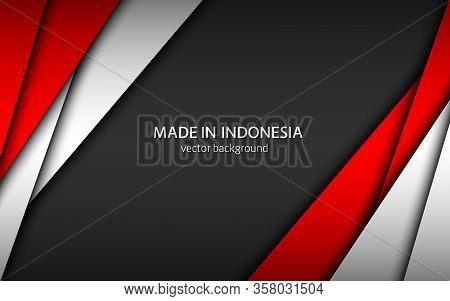 Made In Indonesia, Modern Vector Background With Indonesian Colors, Overlayed Sheets Of Paper In Ind