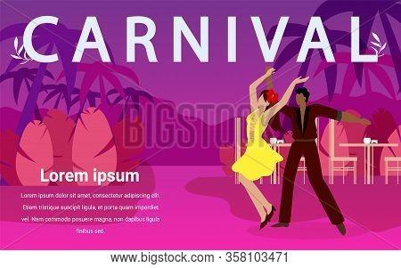 Man And Woman Dance Ballroom Dances At Carnival. Dancers Dance Incendiary Dances. Brazilian Dance Fe