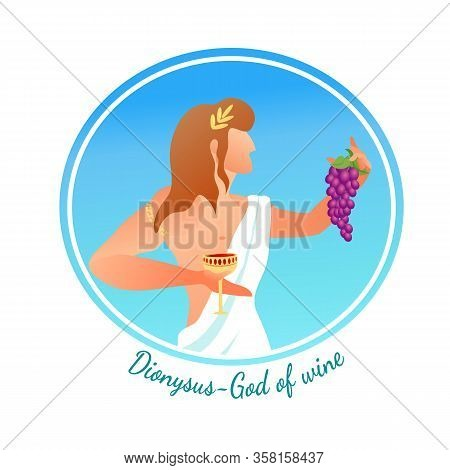 Young Olympian God Of Wine Dionysus Son Of Zeus Hold Bunch Of Grapes And Golden Goblet With Vine. Ba