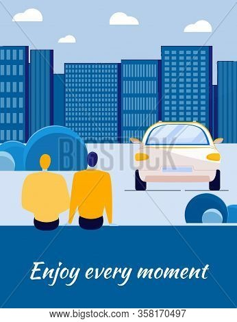 Enjoy Every Moment Motivational Inscription And People Cartoon Characters Sitting And Enjoying Citys