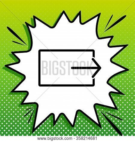 Output Sign. Black Icon On White Popart Splash At Green Background With White Spots. Illustration.