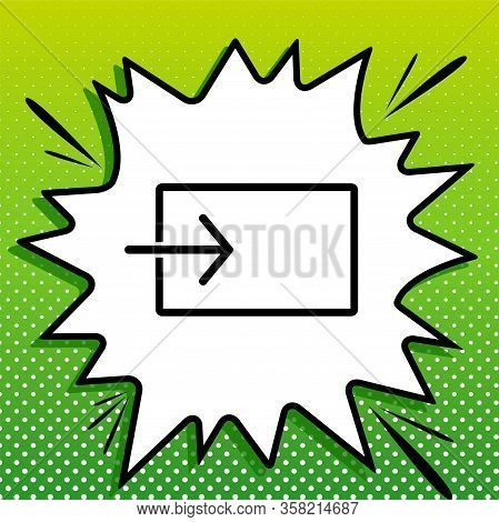 Input Sign. Black Icon On White Popart Splash At Green Background With White Spots. Illustration.
