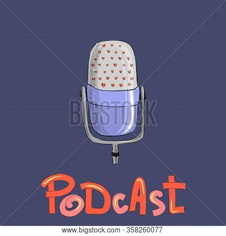 Studio Microphone With Podcast Broadcast, Flat Cartoon Style, Media Hosting Doodle Drawing.