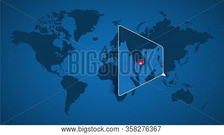 Detailed World Map With Pinned Enlarged Map Of Cambodia And Neighboring Countries. Cambodia Flag And