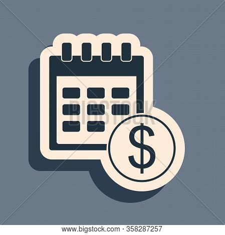 Black Financial Calendar Icon Isolated On Grey Background. Annual Payment Day, Monthly Budget Planni