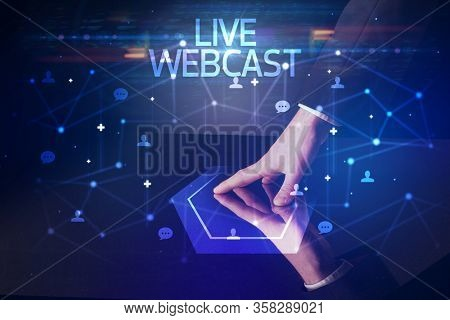 Navigating social networking with LIVE WEBCAST inscription, new media concept