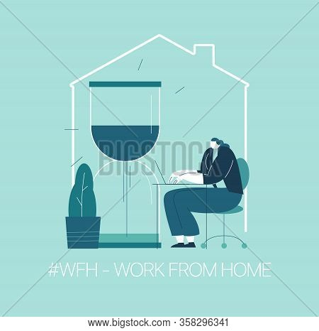 Wfh - Work From Home, Home Office. An Employee Works From Home Because Of The 2019-ncov Coronavirus