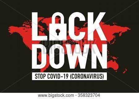 Covid-19 Lockdown For Quarantine Concept. Protect Yourself And Help Prevent Spreading The Virus To O