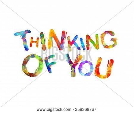 Thinking Of You. Vector Hand Written Splash Paint Inscription