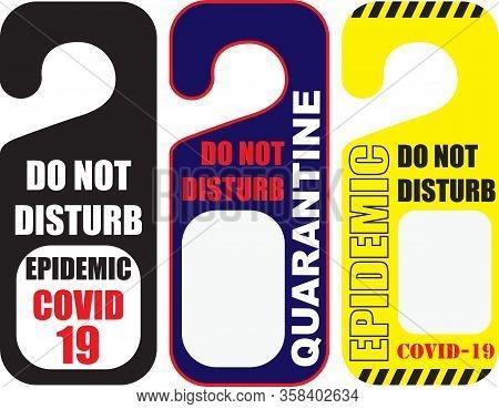 Door Label On Door With Alert - Do Not Disturb. Quarantine - Coronavirus Epidemic Covid-19
