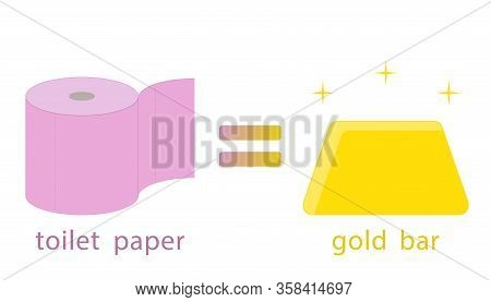 Illustration Of The Price Equality Of Toilet Paper And Gold Bullion During The Economic Crisis