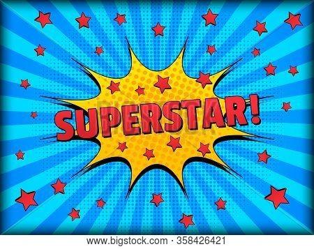 Comic Starry Bright Elegant Concept With Red Superstar Wording Stars Orange Speech Bubble On Blue Ra