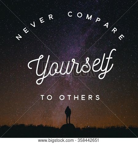 Never Compare Yourself To Others. Inspirational Quote.best Motivational Quotes And Sayings About Lif