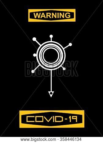 Abstract White Covid-19 Molecule Logo Over Black Background With Yellow Warning Sign And Yellow Covi