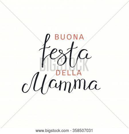 Hand Drawn Vector Illustration With Italian Lettering Quote Buona Festa Della Mamma, Happy Mothers D