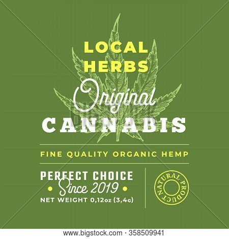 Local Herbs Cannabis Abstract Vector Design Label. Modern Typography And Hand Drawn Hemp Leaf Sketch