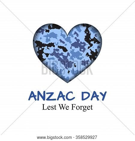 Anzac Day Card With Camouflage Heart. Soldiers Day Which Lest We Forget. Template Remember Poster On