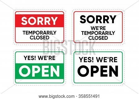 Sorry Temporarily Closed Sign And Yes We Are Open Sticker For Print Or Web. Editable Line Vector