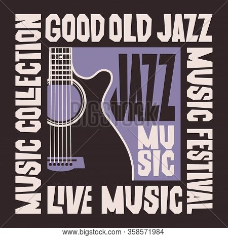 Vector Poster For A Jazz Festival Or Live Music Concert With A Guitar. Suitable For Flyers, Invitati