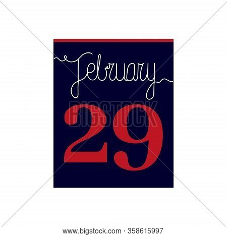Calendar Sheet, Present Date 29 And Month February. Leap Day.