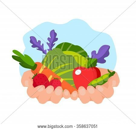 Vegetables And Fruits In Hands At White Bachground. Grow Vegetables. Vector Illustration. Diversity