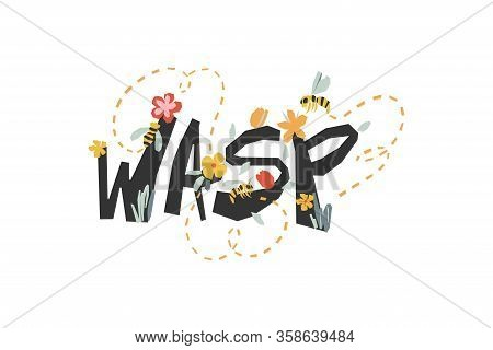Stylized Inscription Wasp. Illustration With Wasps Flying Over A Flowering Meadow.