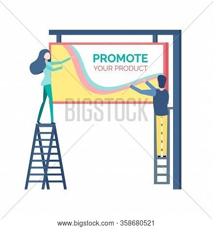 Man And Woman Standing On Stairs And Hanging Billboard, Business Concept For Promoting Product. Colo