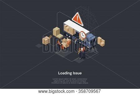 Isometric Concept Of Warehouse Loading Issue. Manager Controls Process Of Loading And Unloading Good