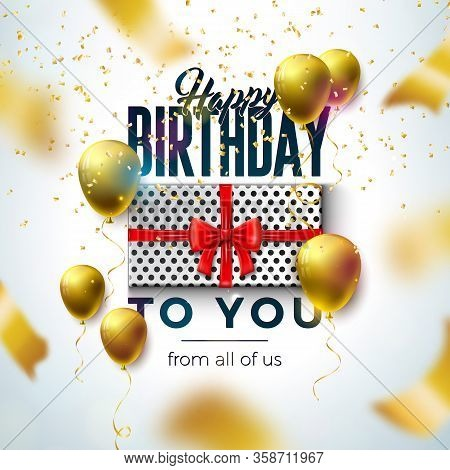 Happy Birthday Design With Balloon, Gift Box And Falling Confetti On Light Background. Vector Illust