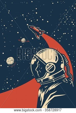 Vintage Galaxy Colorful Poster With Astronaut In Outer Space And Flying Shuttle On Cosmic Background