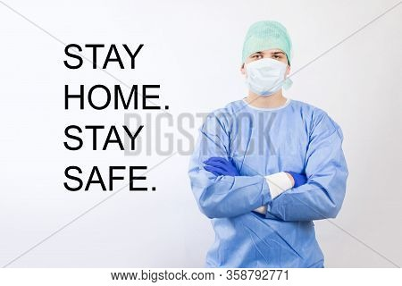 Doctor Advising Stay At Home And Safe In Quarantine To Protect From Coronavirus Covid-19 Epidemic.