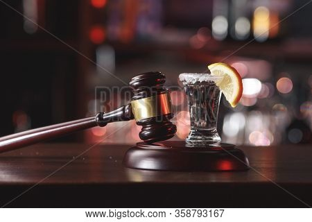 The Concept For Drink Driving.judge Hammer, Lemon Glass And Tequila. Do Not Drink Alcohol And Do Not