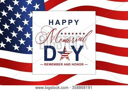 Happy Memorial Day Background With National Us Flag And Lettering. Template For Memorial Day Design