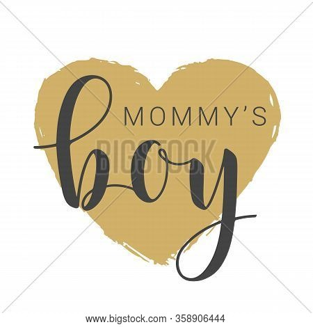 Handwritten Lettering Of Mommy's Boy On White Background. Vector Illustration.