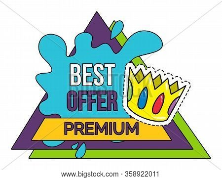 Best Offer Premium Label With Crown Isolated Brush Spots On Triangles, Sale Label Design. Vector Pat