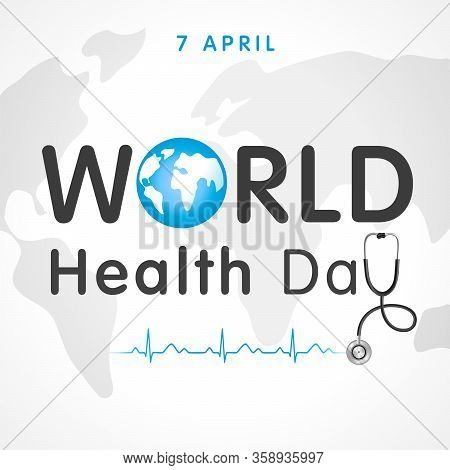 World Health Day Concept Text Design With Doctor Stethoscope And Heartbeat. Globe In Text And Normal