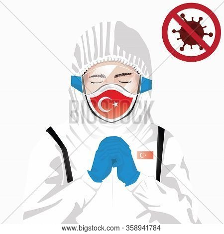 Covid-19 Or Coronavirus Concept. Turkish Medical Staff Wearing Mask In Protective Clothing And Prayi
