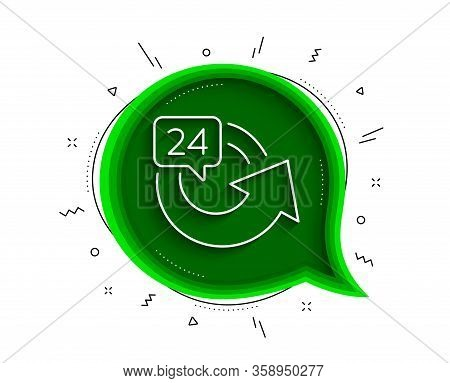 24 Hours Service Line Icon. Chat Bubble With Shadow. Repeat Every Day Sign. Refund Symbol. Thin Line