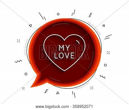 My Love Line Icon. Chat Bubble With Shadow. Sweet Heart Sign. Valentine Day Symbol. Thin Line My Lov