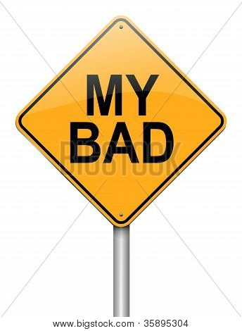 Illustration depicting a roadsign with a 'my bad' concept. White background. poster