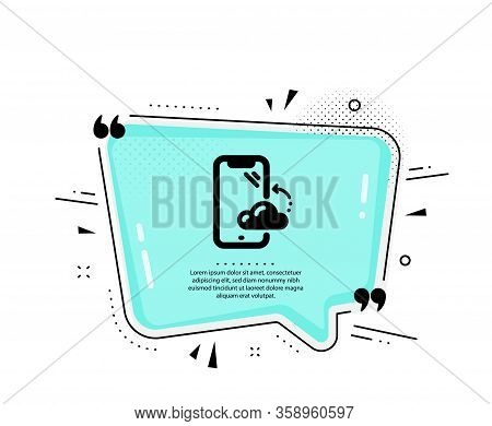 Smartphone Cloud Icon. Quote Speech Bubble. Phone Backup Sign. Mobile Device Symbol. Quotation Marks